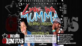 Quick Cook x Shane-O - Love Yuh Mumma - April 2016