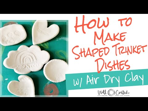 How To Make Shaped Trinket Dishes With Air Dry Clay