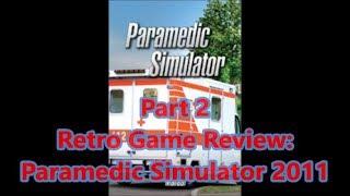 Retro PC Game Review: 2011 Paramedic Simulator Part 2