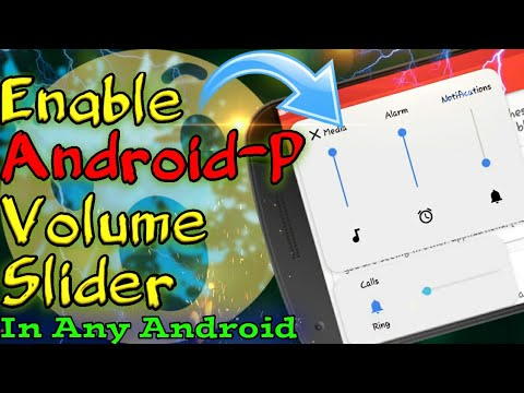 Enable Android-P Volume Slider In Any Android   How To Get Android-P Volume Slider