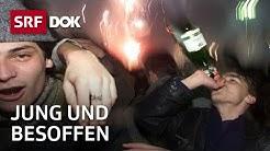 Jung und besoffen – Jugendliche im Alkoholrausch | Fortsetzung folgt | Doku | SRF DOK