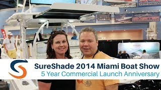 SureShade 2014 Miami Boat Show - 5 Year Commercial Launch Anniversary