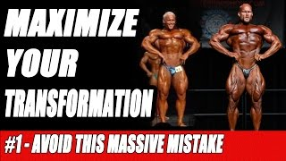 Maximize Your Transformation #1 - Avoid This Massive Mistake