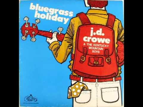 Bluegrass Holiday [1973] - J. D. Crowe & The Kentucky Mountain Boys