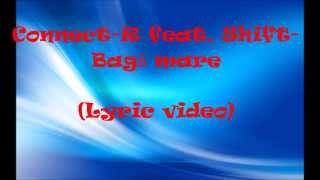 Connect-r feat. Shift- Baga mare (versuri)