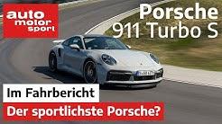 Porsche 911 Turbo S (992) Der sportlichste Elfer?  | auto motor & sport