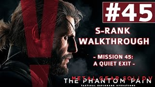 Metal Gear Solid V: The Phantom Pain - S-Rank Walkthrough - Mission 45: A Quiet Exit