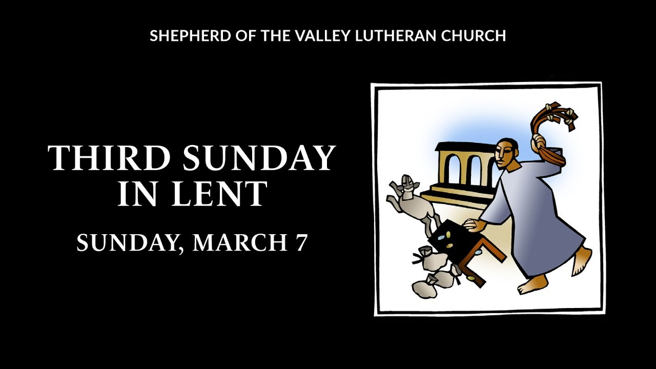Third Sunday in Lent - March 7, 2021
