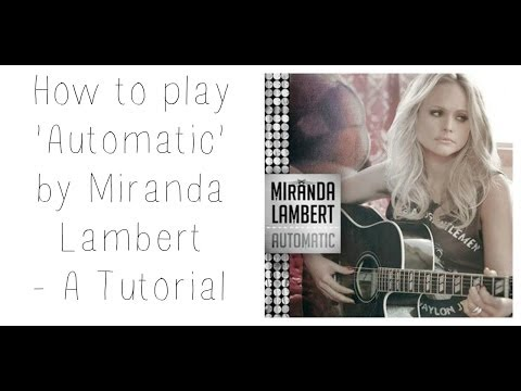 Automatic - Miranda Lambert  // Guitar Tutorial