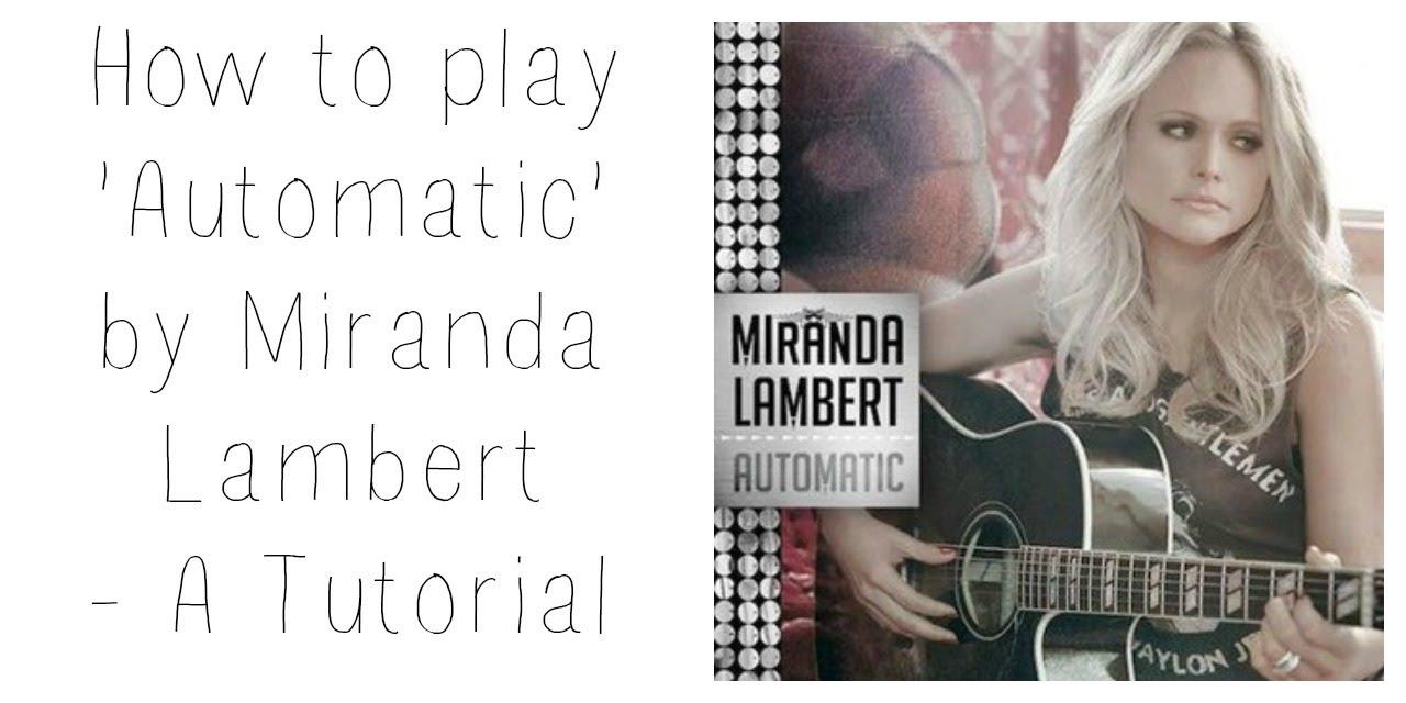 Automatic miranda lambert guitar tutorial youtube automatic miranda lambert guitar tutorial hexwebz Gallery