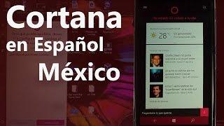 Como obtener a Cortana en español México en Windows 10 mobile