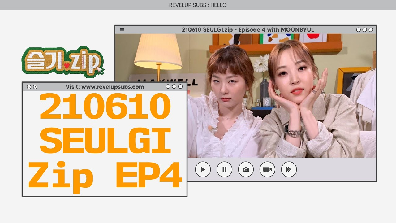 ENG] 20 SEULGI.zip   Episode 20 with MOONBYUL 레드벨벳 슬기 ...