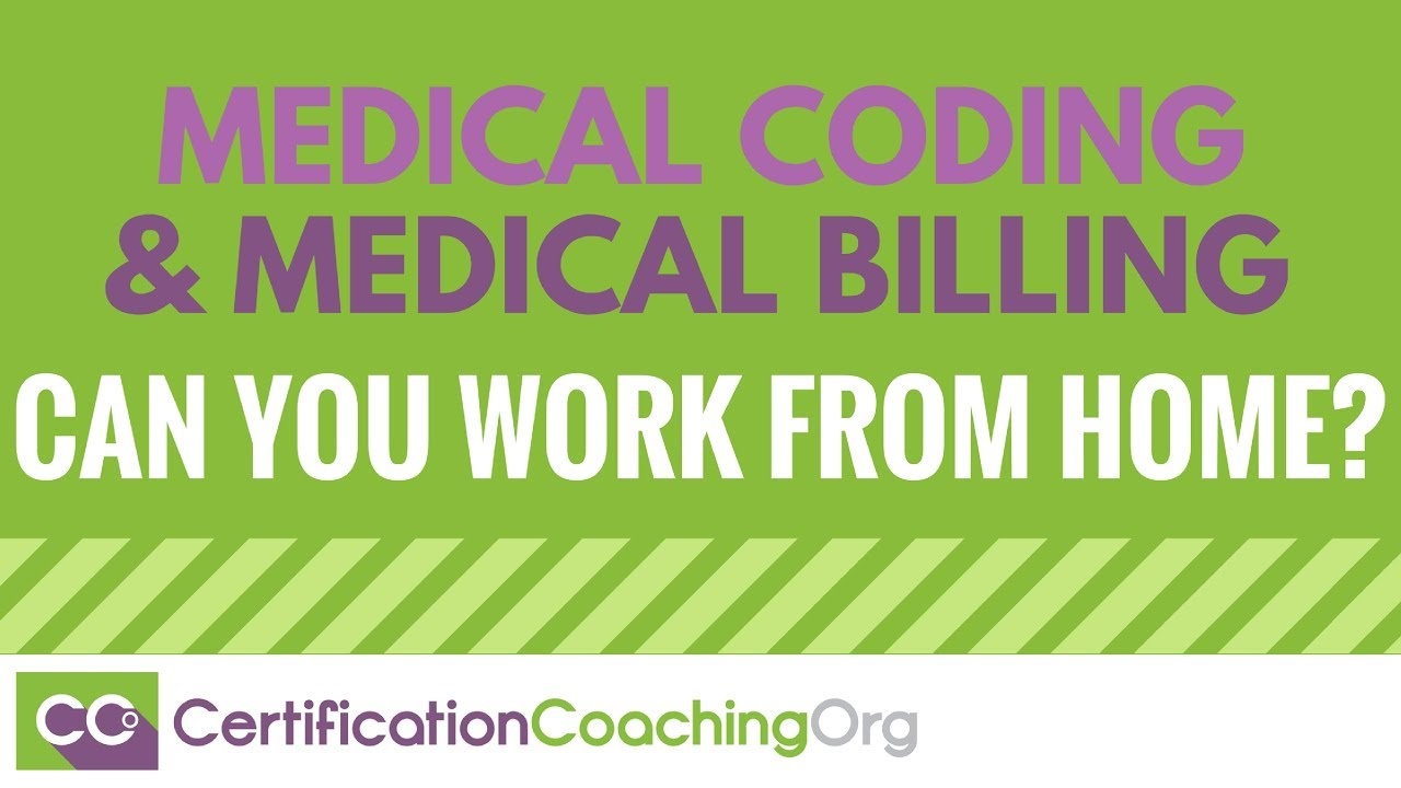 Is Medical Coding And Billing A Career Where You Can Work From Home