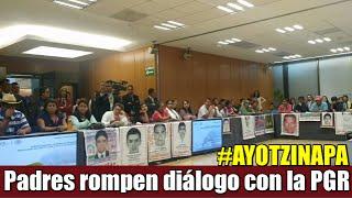 Padres de Ayotzinapa rompen el diálogo con la PGR