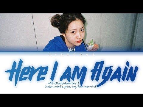 YERI - 다시 난, 여기 (Here I Am Again) (Cover) (Color Coded Lyrics Eng/Rom/Han/가사)