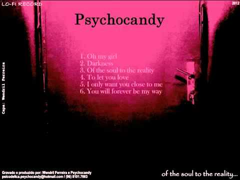Psychocandy - Of the soul to the reality (EP, 2012)