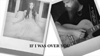 If I Was Over You