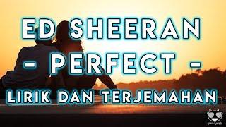 Ed Sheeran - Perfect // Lirik Dan Terjemahan Indonesia