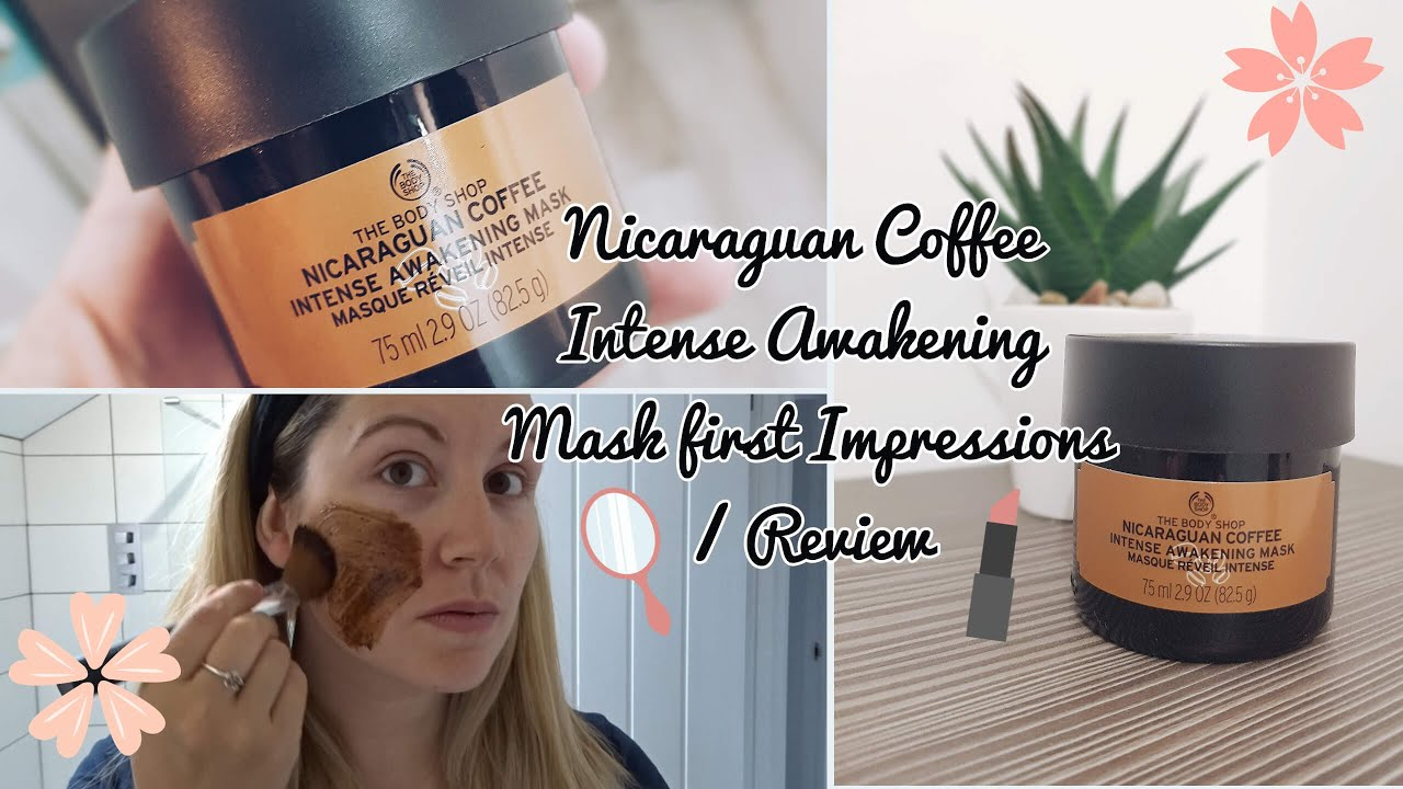 The Bodyshop Nicaraguan Coffee Intense Awakening Mask Review First Impressions Youtube