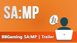 BBGaming SA:MP | Trailer