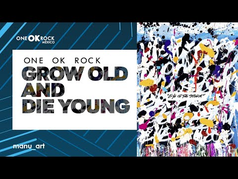 ONE OK ROCK - Grow Old And Die Young | Lyrics Video | Sub Español