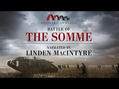 Battle of the Somme | Narrated by Linden MacIntyre