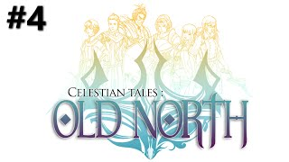 Celestian Tales: Old North Gameplay Walkthrough - Part 4 [60FPS]