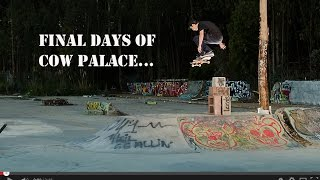 Final Days of Cow Palace...