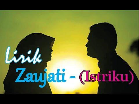 Lagu Sholawat Zaujati (Istriku) - Lirik Arab dan Latin