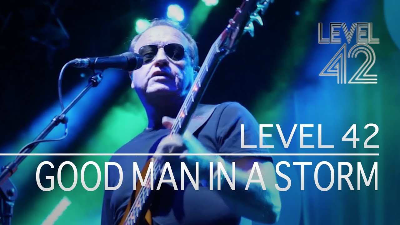 Download Level 42 - Good Man In A Storm (Eternity Tour 2018)