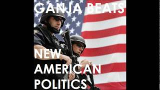 New American Politics - Ganja Beats
