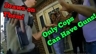 Out Of Control Cops Violate Rights For THEIR Safety