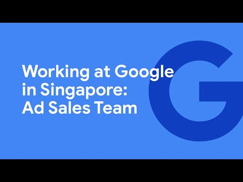 Working at Google in Singapore: Ad Sales Team