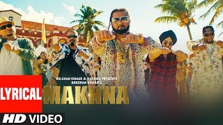 MAKHNA With Lyrics | Yo Yo Honey Singh | Neha Kakkar, Singhsta, TDO | Bhushan Kumar