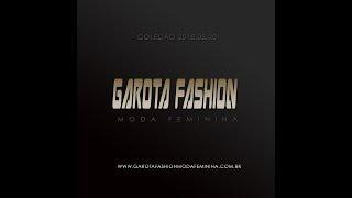 Garota Fashion Moda Feminina - COLEÇÃO 2018.05.20