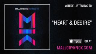 "Mallory Knox ""Heart & Desire"" [AUDIO]"