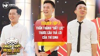 Thách thức danh hài 3 | teaser tập 7: Trấn Thành