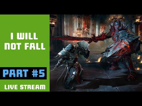 Lords of the Fallen [Part 5] The Commander is DOWN! |