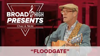 "Broad & High Presents: ""Floodgate"" by Chaz & Nicki"