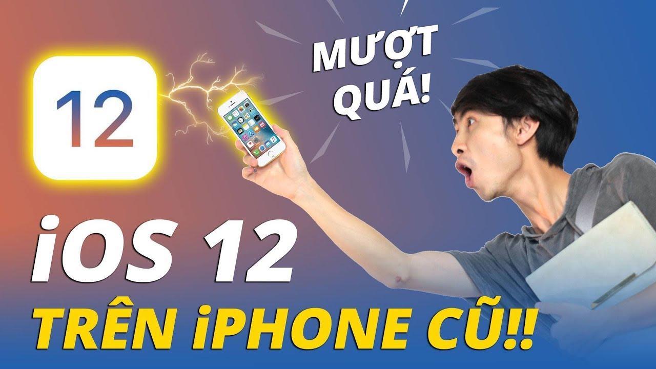 iPHONE CŨ CÓ NÊN UPDATE LÊN iOS 12???