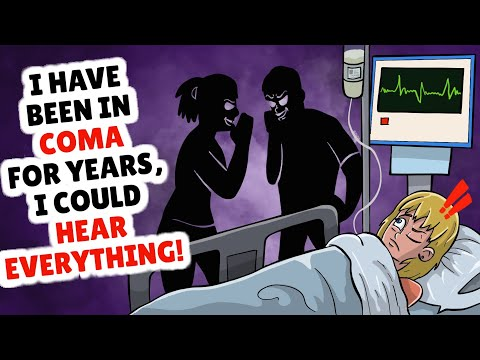 I have been in a coma for years, i could hear everything