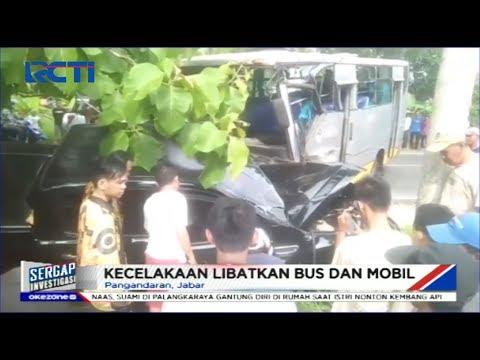 Ugal-ugalan, Bus Tabrak Mobil di Pangandaran 12 Orang Terluka - Sergap 02/01