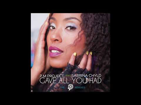 P.M Project Feat Sabrina Chyld - Gave All You Had (Chris Deepak's Afro Tech Mix)