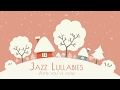 Jazz Lullabies · Baby Jazz · Smooth Music