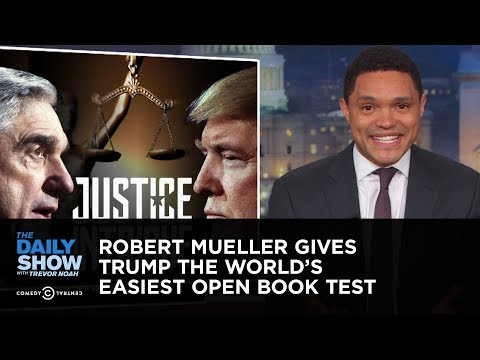 Robert Mueller Gives Trump the World's Easiest Open Book Test | The Daily Show