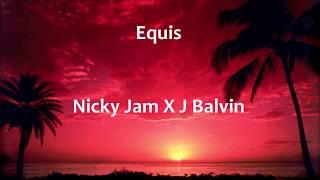 X Equis Nicky Jam x J. Balvin - English lyrics - Letra espaol.mp3