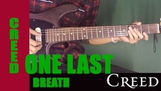 How to Play CREED One Last Breath - Guitar Lesson + TAB