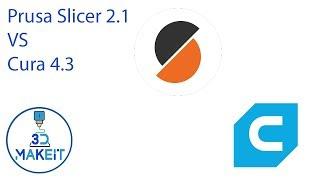 prusa Slicer 2.1 vs Cura 4.3