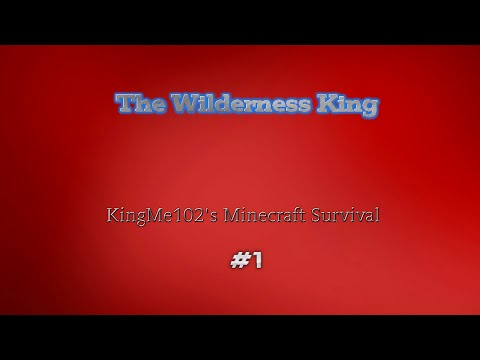 Minecraft: The Wilderness King #1- Punching Wood