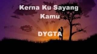 Kerna Ku Sayang Kamu DYGTA (Lirik)